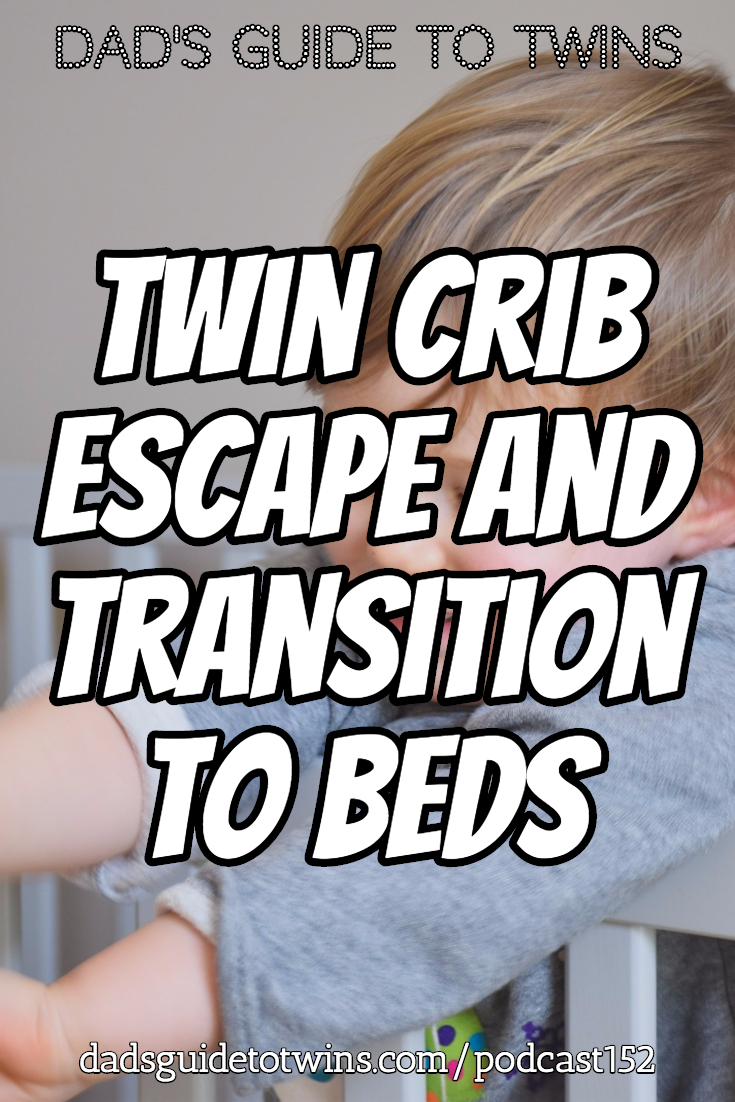Twin Crib Escape and Transition to Beds - Podcast 152