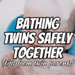 Bathing Twins Safely Together (tips from twin parents)