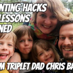 Parenting Hacks and Lessons Learned from Triplet Dad Chris Barry – Podcast 163