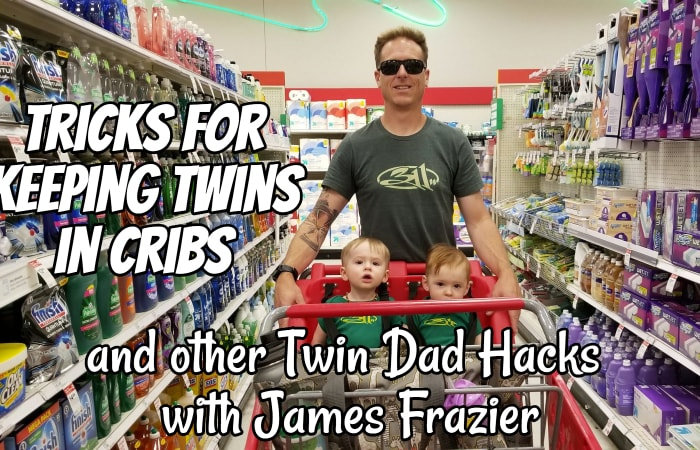 Tricks for Keeping Twins in Cribs (and Other Twin Dad Hacks) with James Frazier