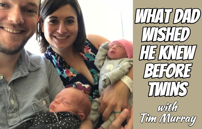 What Dad Wished He Knew Before Twins with Tim Murray