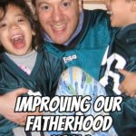 Improving our Fatherhood Skills with Jeremy Schneider – Podcast 183