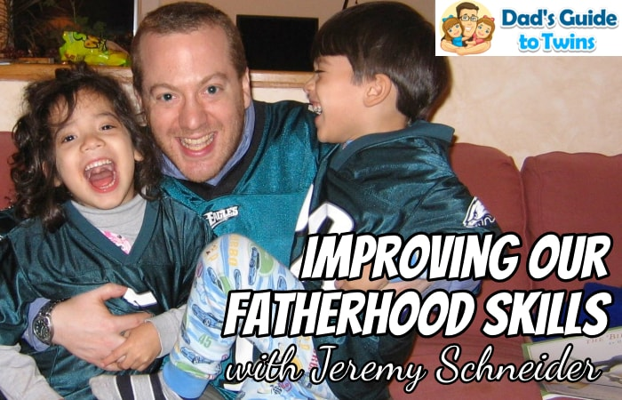 Improving our Fatherhood Skills with Jeremy Schneider - Podcast 183