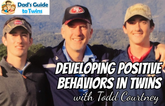 Developing Positive Behaviors in Twins with Todd Courtney
