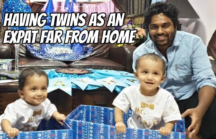 Having Twins as an Expat Far from Home with Naveed Ahamed