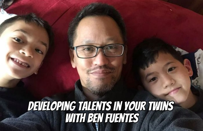 Developing Talents in Your Twins with Ben Fuentes