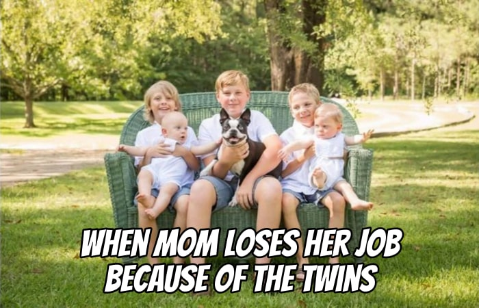 When Mom Loses Her Job Because of the Twins